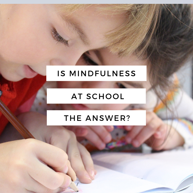 Is Mindfulness At School The Answer To Better Mental Health?