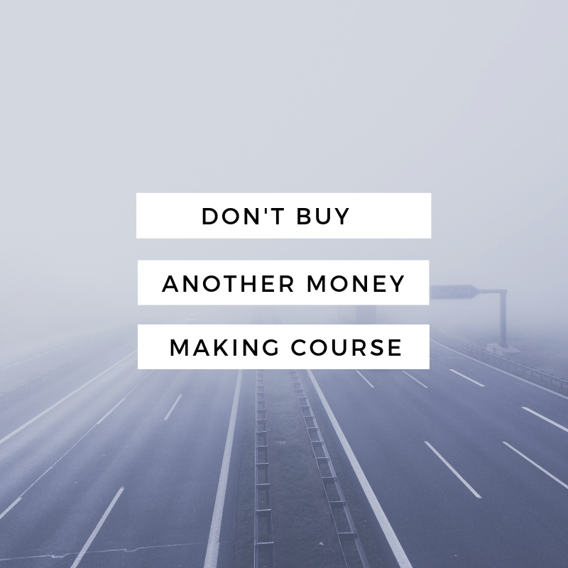Don't Buy Another Money Making Course Until You Read This