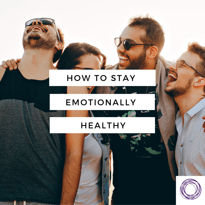 How to Stay Emotionally Healthy – 5 Essential Things to Do Regularly
